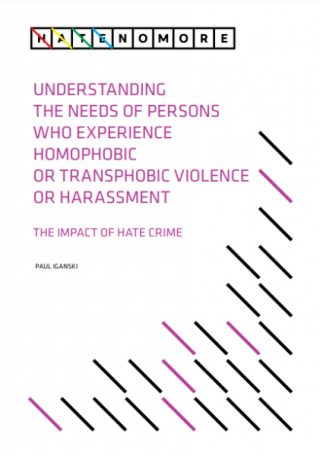 Understanding the needs of persons who experience homophobic or transphobic violence or harassment - The impact of hate crime