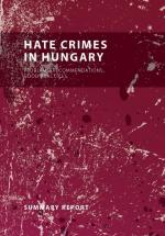 Hate crimes in Hungary. Problems, recommendations, good practices