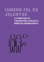 Ismerd fel és jelentsd a homofób és transzfób gyűlölet-bűncselekményeket!
