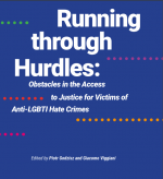 Running through Hurdles: Obstacles in the Access to Justice for Victims of Anti-LGBTI Hate Crimes (2018)