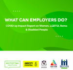 What can employers do? COVID-19 Impact Report on Women, LGBTQ+, Roma & Disabled People